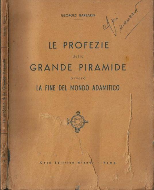 Le profezie della Grande Piramide ovvero la fine del Mondo Adamitico - Georges Barbarin - copertina