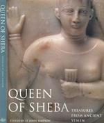Queen of Sheba. Treasures from ancient Yemen di: John Simpson