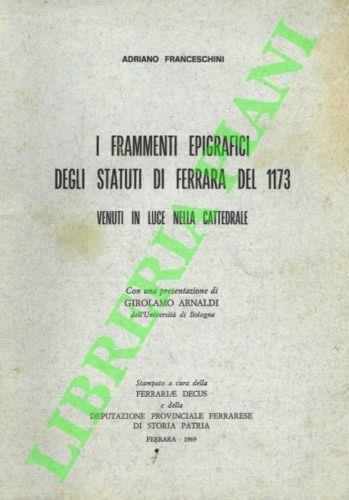 I frammenti epigrafici degli statuti di Ferrara del 1173 venuti in luce nella cattedrale - Adriano Franceschini - copertina