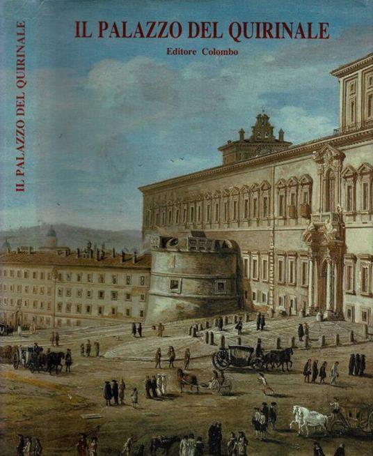Il Palazzo del Quirinale - Bruno Brizzi - copertina