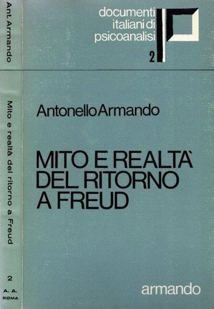Mito e realtà del ritorno a Freud - Antonello Armando - copertina