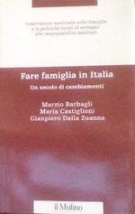 Fare Famiglia In Italia. Un Secolo Di Cambiamenti