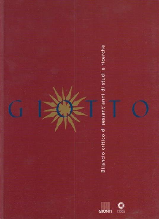 Giotto. Bilancio critico di sessant'anni di studi e ricerche - Angelo Tartuferi - copertina