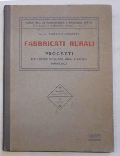 Fabbricati rurali. Progetti per aziende di grande, media e piccola importanza - Federico Corletto - copertina