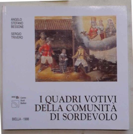 I quadri votivi della comunit… di Sordevolo. (Ex voto) - Angelo Stefano Bessone - copertina