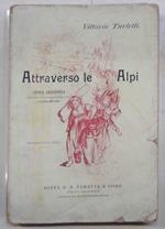Attraverso le Alpi. Storia aneddotica delle guerre in montagna a difesa d'Italia 1742 - 1748