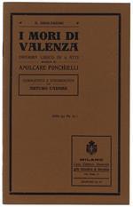 I Mori Di Valenza. Dramma Lirico In 4 Atti. Opera Completata E Strumentata Da Arturo Cadore (Libretto D'opera)