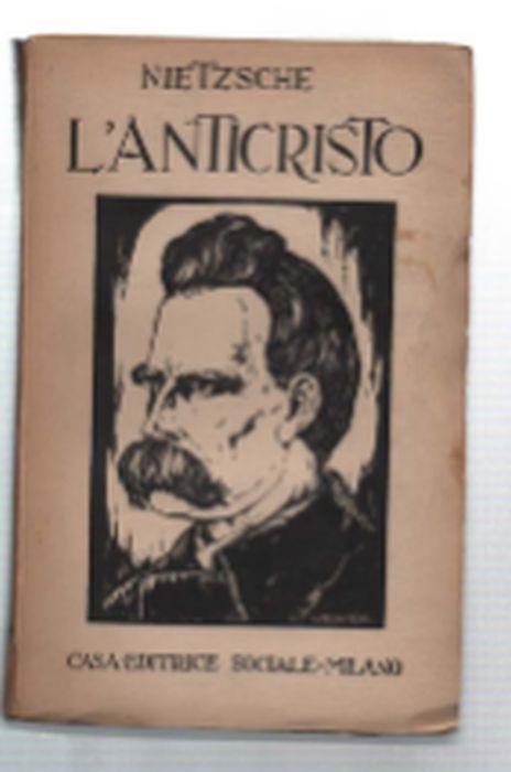 L' anticristo. Studio Critico Sulla Credenza Cristiana - Friedrich Nietzsche - copertina