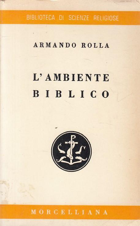 L' ambiente Biblico Geografia Archeologia - Armando Rolla - copertina