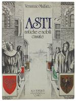 Asti. Antiche E Nobili Casate