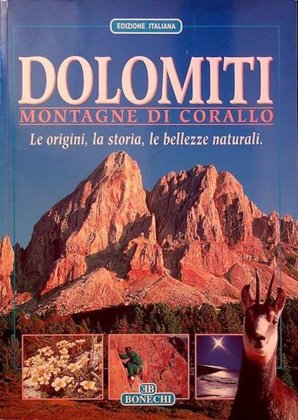 Dolomiti: montagne di corallo: le origini, la storia, le bellezze naturali - Andrea Innocenti - copertina
