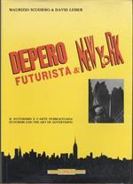 Depero futurista & New York: il futurismo e l'arte pubblicitaria