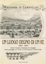 Un luogo degno di un re: i reali d'Austria a Madonna di Campiglio, il loro passaggio per Trento, la Val Rendena e la Val di Sole