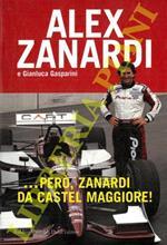 . . . Però, Zanardi da Castel Maggiore!