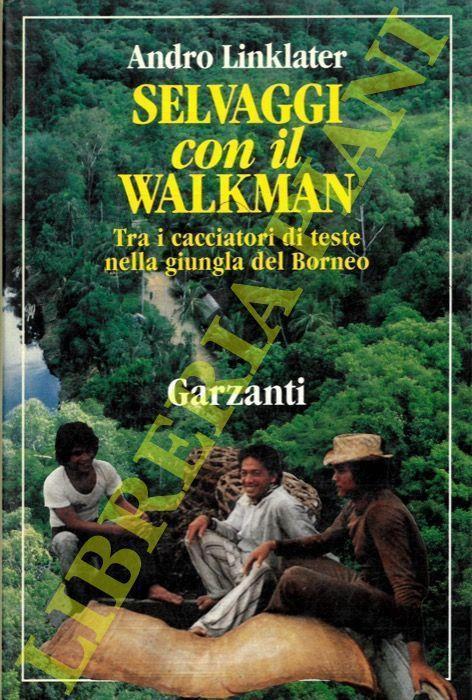 Selvaggi con il walkman - Andro Linklater - copertina