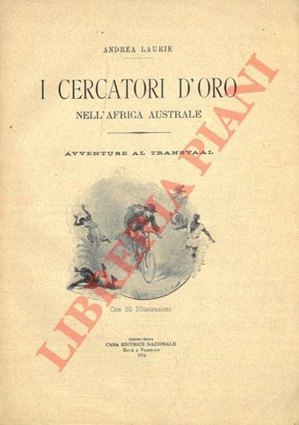 I cercatori d'oro nell'Africa australe. Avventure al Transvaal - Andrea Laurie - copertina