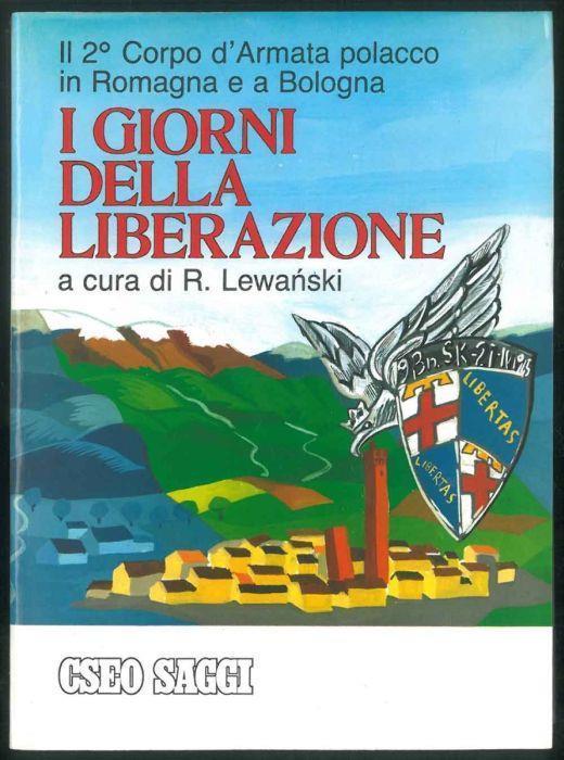 I giorni della liberazione. A cura di Riccardo Casimiro Lewanski - copertina