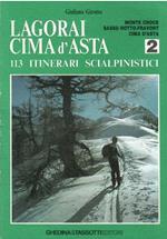 Lagorai Cima D'asta 113 Itinerari Scialpinistici Vol. 2: Monte Croce. Sasso Rotto. Fravort. Cina D'asta