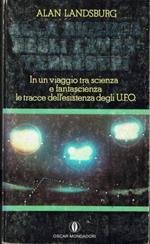 Alla ricerca degli extraterrestri In un viaggio tra scienza e fantascienza le tracce dell'esistenza degli UFO