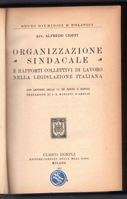 Organizzazione sindacale e rapporti collettivi di lavoro nella legislazione italiana - Alfredo Cioffi - copertina