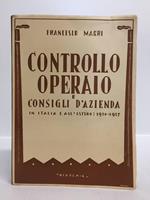 Controllo operaio e consigli d'azienda. In Italia e all'estero: 1916 - 1947