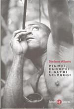 Pigmei, europei e altri selvaggi di: ALLOVIO, Stefano,