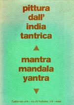 Pittura dall'India tantrica. Mantra, mandala, yantra