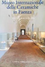 Museo Internazionale delle Ceramiche in Faenza. Guida ragionata di: Bertoni, Franco &Amp