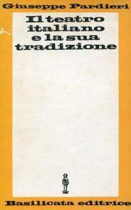 Il teatro italiano e la sua tradizione - Giuseppe Pardieri - copertina