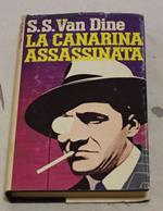 S.S. Van Dine (Pseudonimo Di Willard Huntington Wright)- La Canarina Assassinata
