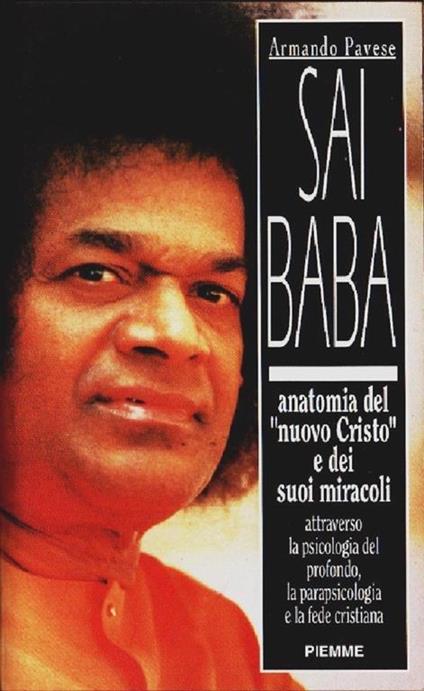 Sai Baba. Anatomia del «Nuovo Cristo» e dei suoi miracoli - Armando Pavese - copertina