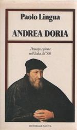 Andrea Doria. Principe e pirata nell'Italia del '500. Paolo Lingua -