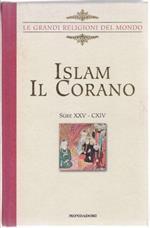 Islam. Il Corano Sure XXV - CXIV - Le Grandi Religioni del Mondo -Vol. 6