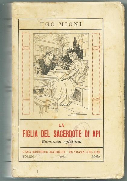 La Figlia Del Sacerdote Di Api. Ed. Marietti, 1933 - Ugo Mioni - copertina