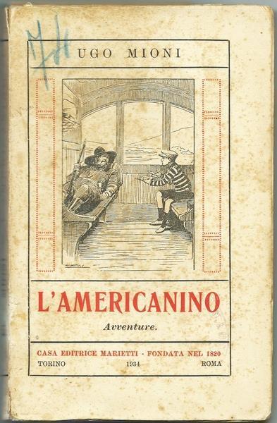 L' Americanino. Ed. Marietti, 1934 - Ugo Mioni - copertina