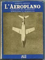 L' Aeroplano. Evoluzione Dell' Aeronautica Introduzione All' Astronautica. Roma Ed. Ali Nuove 1956