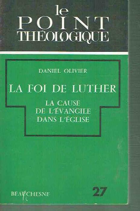 Le Point Theologique Oliver La Foi De Luther di: Oliver La Foi De Luther - copertina