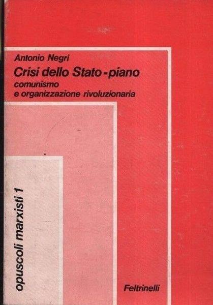 Crisi dello Stato-piano. Comunismo e organizzazione rivoluzionaria - Negri - copertina