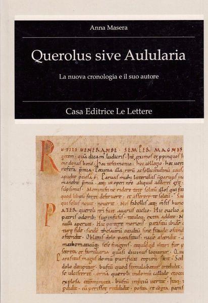 Querolus sive Aulularia. La nuova cronologia e il suo autore - Anna Masera - copertina