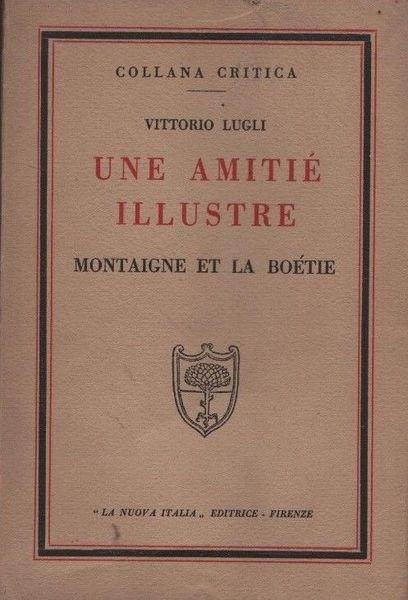 Une amitié illustre. Montaigne et La Boétie - Lugli - copertina