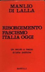 Risorgimento fascismo Italia oggi
