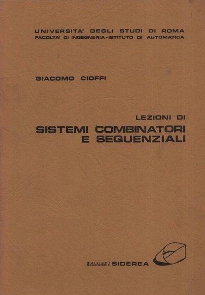 Lezioni di sistemi combinatori e sequenziali - Alfredo Cioffi - copertina