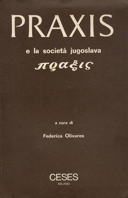 Praxis e la società jugoslava di: F. Olivares - copertina