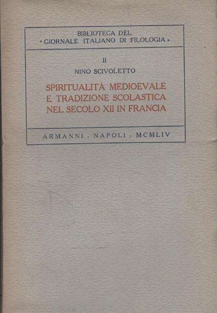 Autografato! Spiritualità medioevale e tradizione scolastica nel secolo XII in Francia - Nino Scivoletto - copertina