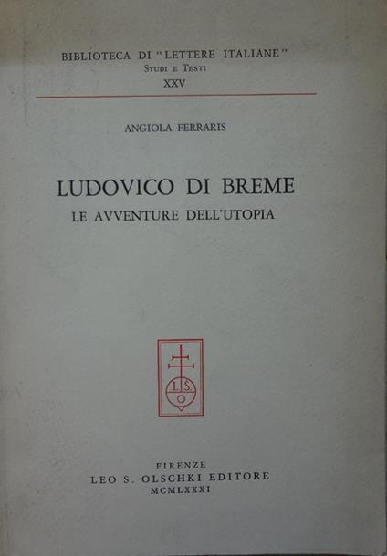 Ludovico di Breme : le avventure dell'utopia - Angiola Ferraris - copertina