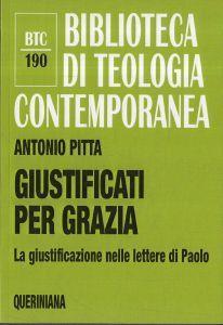 Giustificati per grazia. La giustificazione nelle lettere di Paolo - Antonio Pitta - copertina