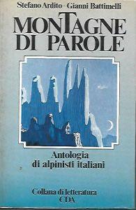 Montagne di parole: antologia di alpinisti italiani con note biografiche di tutti gli autori - copertina