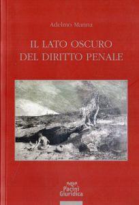 Il lato oscuro del diritto penale - Adelmo Manna - copertina
