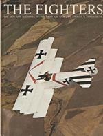 The fighters . The men and machines of the first air war