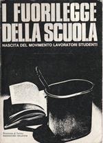 I fuorilegge della scuola. Nascita del movimento lavoratori studenti di: D. FRASSETTO